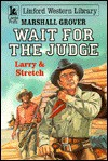 Wait for the Judge - Marshall Grover