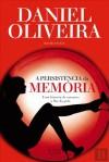 A Persistência da Memória - Daniel Oliveira