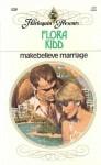 Makebelieve Marriage - Flora Kidd
