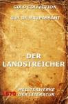 Der Landstreicher (Kommentierte Gold Collection) (German Edition) - Guy de Maupassant, Georg Freiherr Von Ompteda, Joseph Meyer
