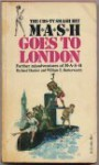 MASH Goes to London - Richard Hooker, William E. Butterworth III