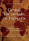 Global Dictionary of Theology: A Resource for the Worldwide Church - William A. Dyrness, Veli-Matti Kärkkäinen