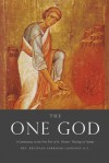 The One God: A Commentary on the First Part of Saint Thomas' Theological Summa - Reginald Garrigou-Lagrange, Dom Bede Rose