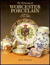The Dictionary of Worcester Porcelain - John Sandon