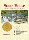 Stone House: A Guide to Self-Building with Slipforms - Tomm Stanley