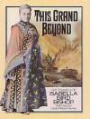 This Grand Beyond: The Travels of Isabella Bird Bishop - Isabella L. Bird