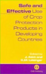Safe and Effective Use of Crop Protection Products in Developing Countries - J. Atkin