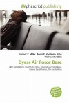 Dyess Air Force Base - Frederic P. Miller, Agnes F. Vandome, John McBrewster