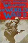German Infantry Weapons Of World War II - A.J. Barker