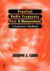 Practical Radio Frequency Test and Measurement: A Technician's Handbook - Joseph Carr