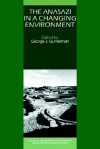 The Anasazi in a Changing Environment (School of American Research Advanced Seminars) - George J. Gumerman, Jonathan Haas