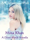 A Christmas Wish (A Djinn World Novella) - Mina Khan