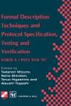 Formal Description Techniques and Protocol Specification, Testing and Verification: Forte X / Pstv XVII 97 - Tadanori Mizuno, Norio Shiratori, Teruo Higashino, Atsushi Togashi