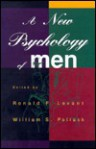 A New Psychology Of Men - Ronald Levant, William S. Pollack, William Pollack
