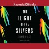 The Flight of the Silvers - Daniel Price, Rich Orlow
