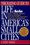 The Rating Guide To Life In America's Small Cities - G. Scott Thomas