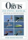 The Orvis Fly-Tying Manual: How to Tie Six Popular Patterns - Tom Rosenbauer