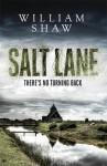 Salt Lane - William Shaw