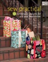 Sew Practical: 12 Fun-To-Sew Designs for You and Your Home - That Patchwork Place