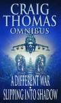 A Different War / Slipping into Shadow (Craig Thomas omnibus) - Craig Thomas