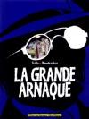 La Grande Arnaque - Carlos Trillo, Domingo Mandrafina