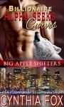 Billionaire Alpha Seeks Curves: (Big Apple Shifters Book 1) A Paranormal BBW Romance - Cynthia Fox