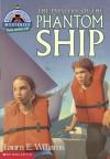 The Mystery of the Phantom Ship (Mystic Lighthouse Mysteries) (Mystic Lighthouse) - Laura E. Williams