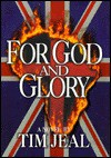 For God and Glory - Tim Jeal