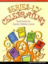 Series-Ly Celebrating: Book Parties for Popular Children's Series - Sharron Cohen, Christy Rosso
