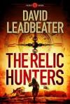 The Relic Hunters (The Relic Hunters #1) - David Leadbeater