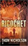Ricochet - Thom Nicholson
