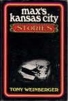 Max's Kansas City Stories - Tony Weinberger