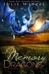 For the Memory of Dragons (The Dragons of Eternity Book 2) - Julie Wetzel