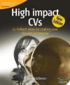 High Impact CVS: 52 Brilliant Ideas for Making Your Resume Sensational - John Middleton