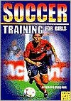 Soccer: Training for Women and Girls - Klaus Bischops, Heinz-Willi Gerards