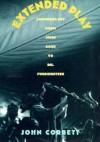 Extended Play: Sounding Off from John Cage to Dr. Funkenstein - John Corbett