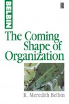 The Coming Shape of Organization - R. Meredith Belbin