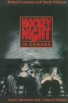 Hockey Night in Canada: Sports, Identities, and Cultural Politics - Richard Gruneau, David Whitson