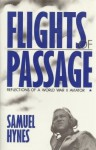 Flights of Passage: Reflections of a World War II Aviator - Samuel Hynes