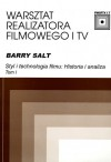 Styl i Technologia Filmu: Historia i Analiza, Tom 1 - Barry Salt, Alicja Helman