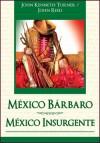 Mexico Barbaro / Mexico Insurgente - John Keneth Turner, John Reed
