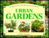A Creative Step-By-Step Guide to Urban Gardens - Sue Phillips, Whitecap Books, Neil Sutherland