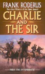 Charlie and the Sir (A Double D Western Book) - Frank Roderus