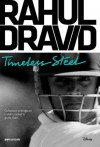 Rahul Dravid: Timeless Steel - ESPN Cricinfo, Sanjay Manjrekar, Mukul Kesavan, Sidharth Monga