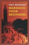 Marokko voor beginners - Kees Beekmans