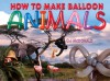 How to Make Balloon Animals - Angela Im, C.J. McDonald