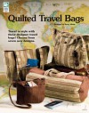 Quilted Travel Bags - Jeanne Stauffer, Diane Schmidt