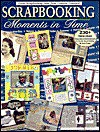 Scrapbooking Moments in Time - Dena Crow