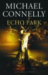 Echo Park - Michael Connelly, Renée Milders Dowden