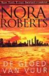 De gloed van vuur - Iris Bol, Nora Roberts